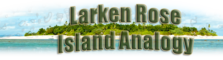 Larken Rose Island Analogy