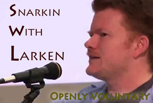 Snarkin with Larken Rose